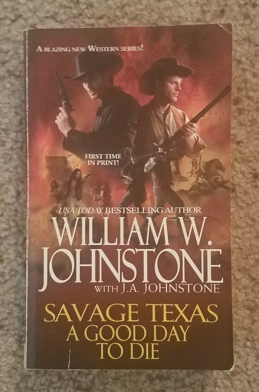 Savage Texas: A Good Day To Die by William W. Johnstone with J.A. Johnstone