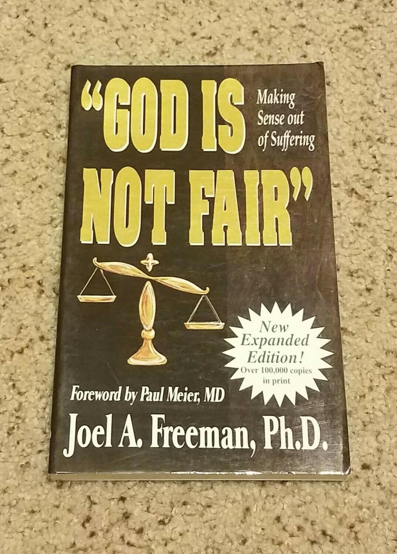 """God is Not Fair"" by Joel A. Freeman, Ph.D."
