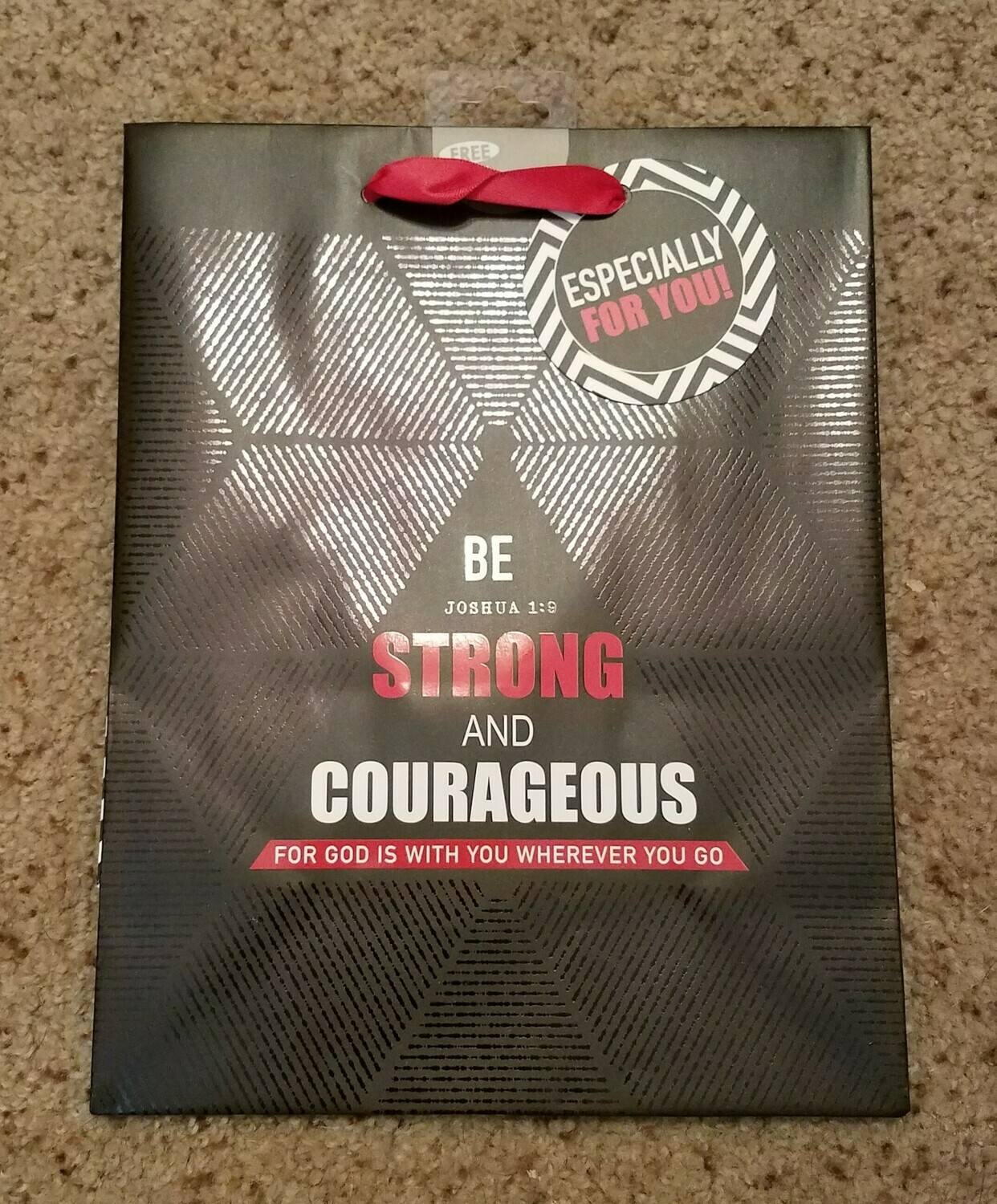 Be Strong and Courageous - Joshua 1:9 Gift Bag