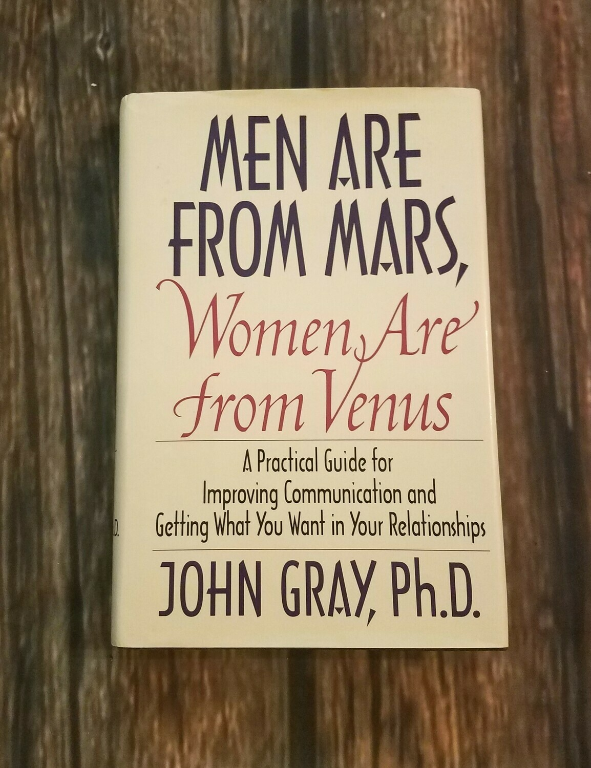 Men are from Mars, Women are from Venus by John Gray, Ph.D.