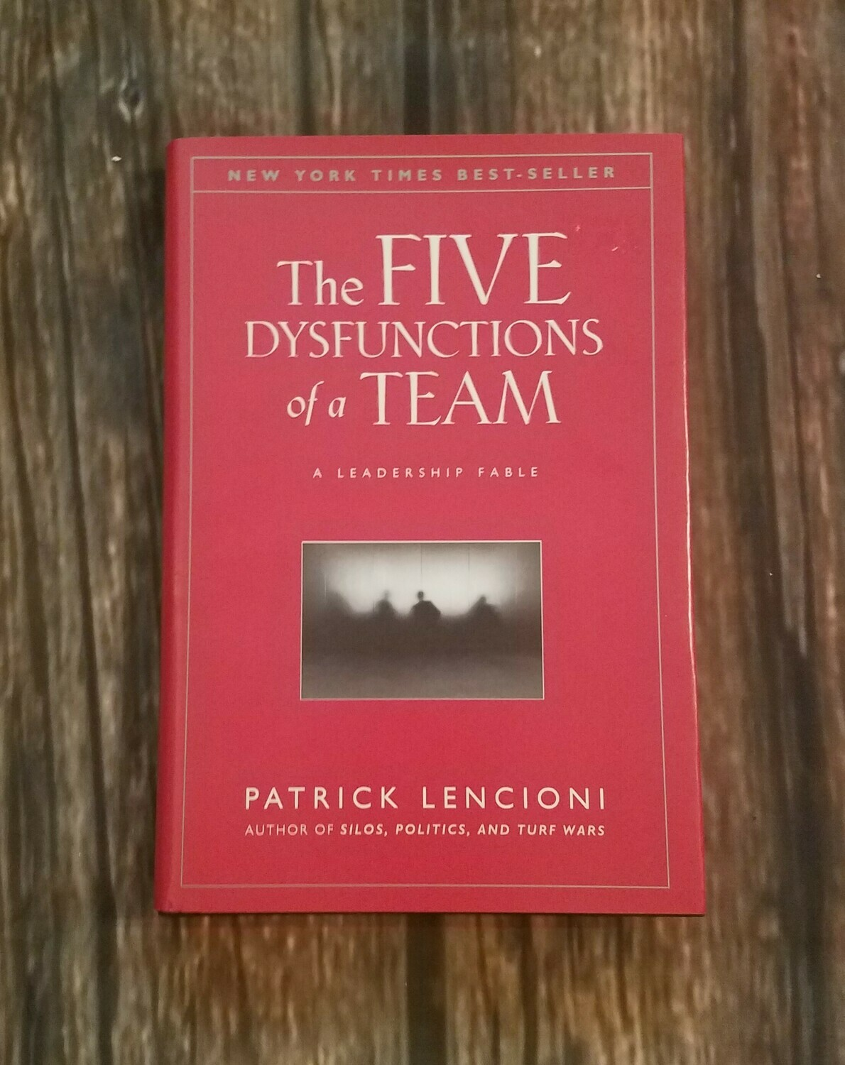 The Five Dysfunctions of a Team by Patrick Lencioni