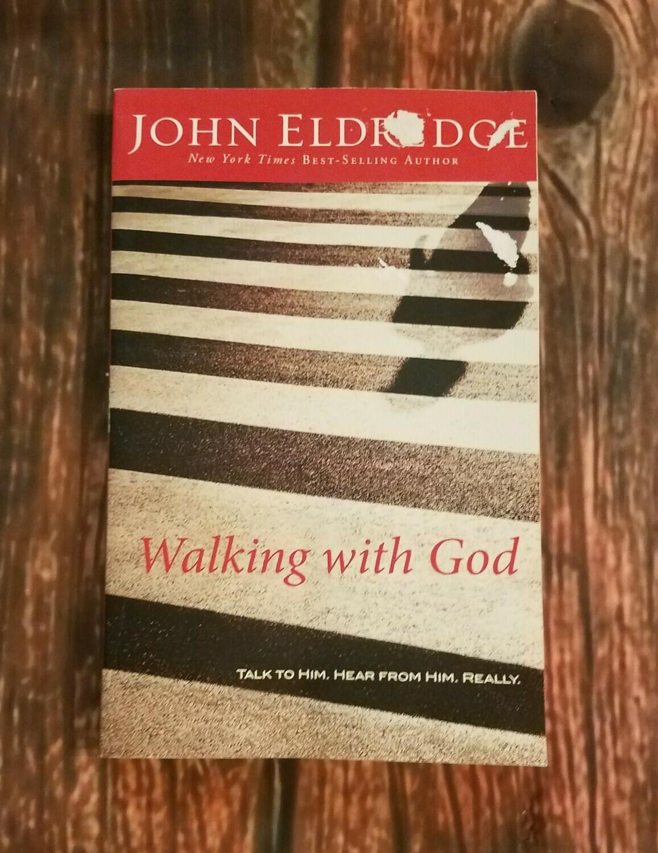 Walking with God by John Eldredge