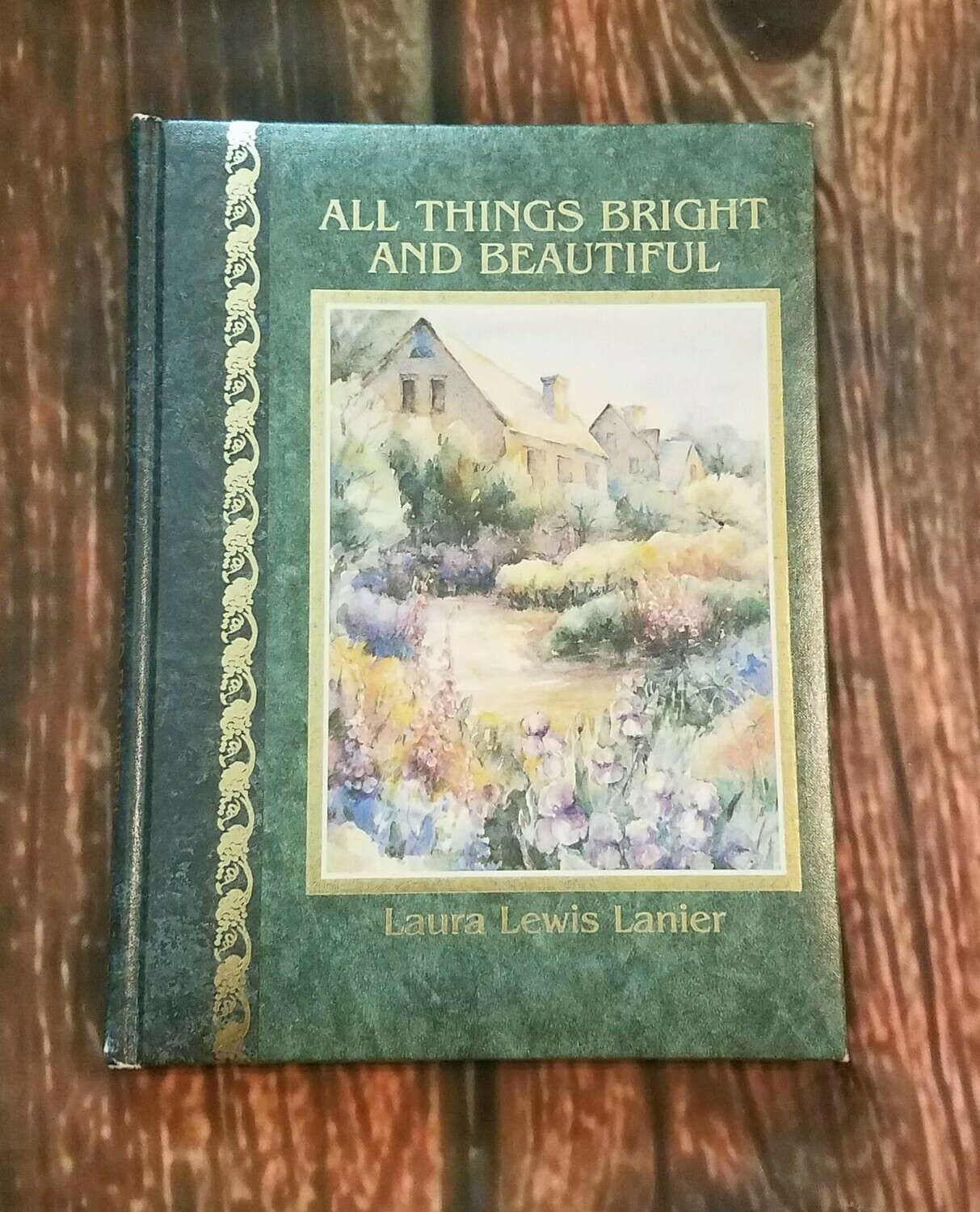 All Things Bright and Beautiful by Laura Lewis Lanier