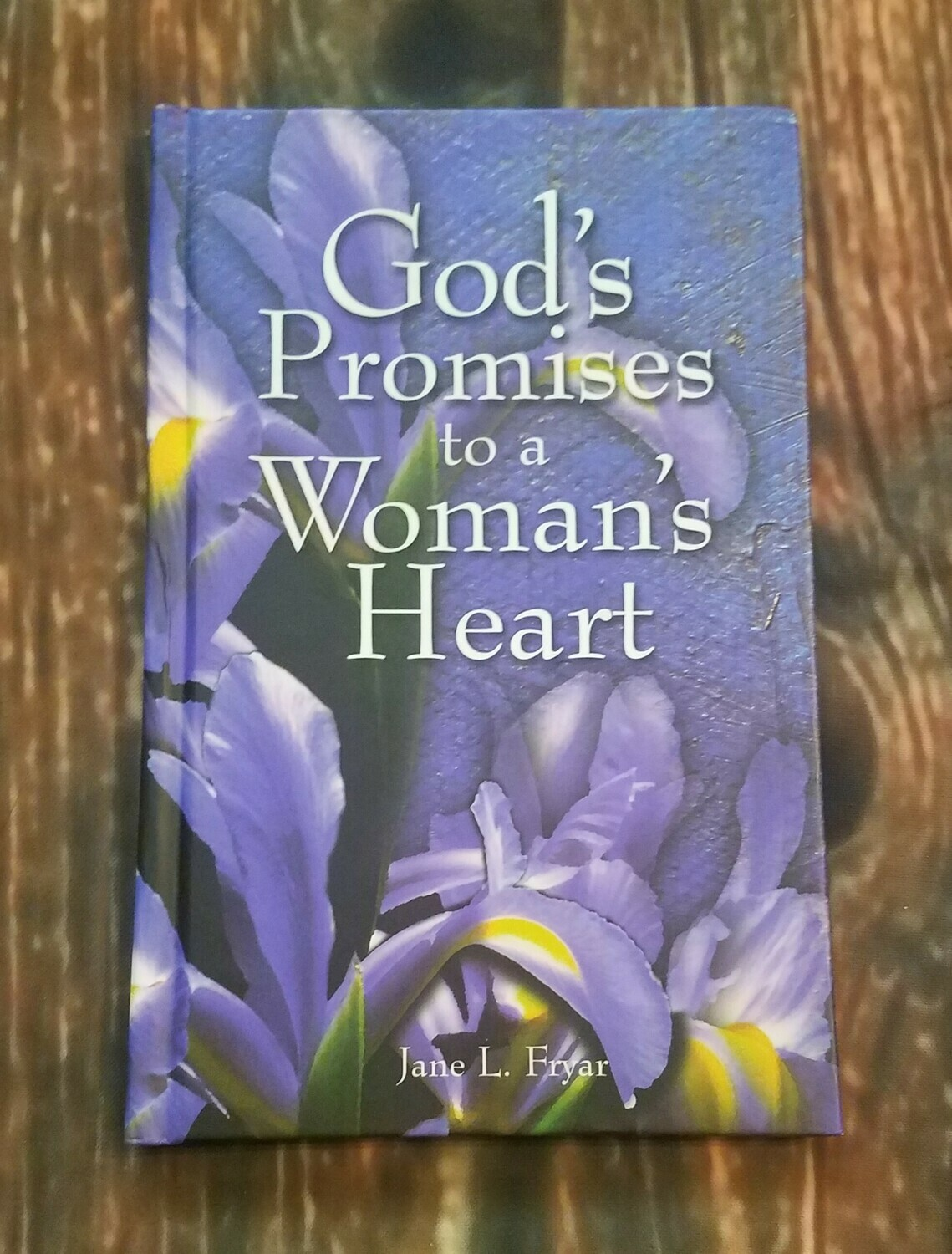 God's Promises to a Woman's Heart by Jane L. Fryar