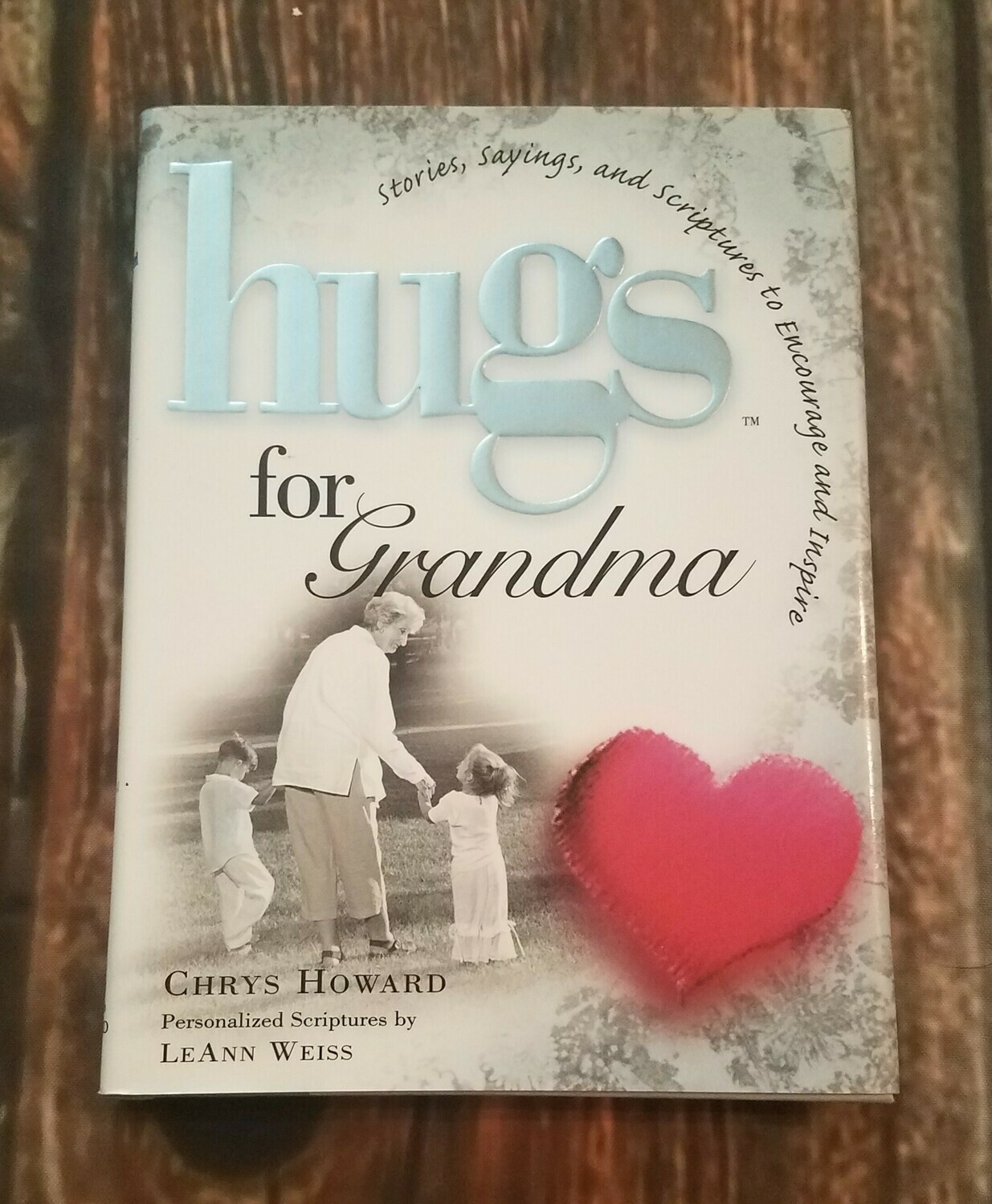 Hugs for Grandma by Chrys Howard and LeAnn Weiss