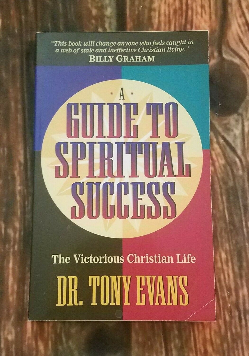 A Guide to Spiritual Success by Dr. Tony Evans