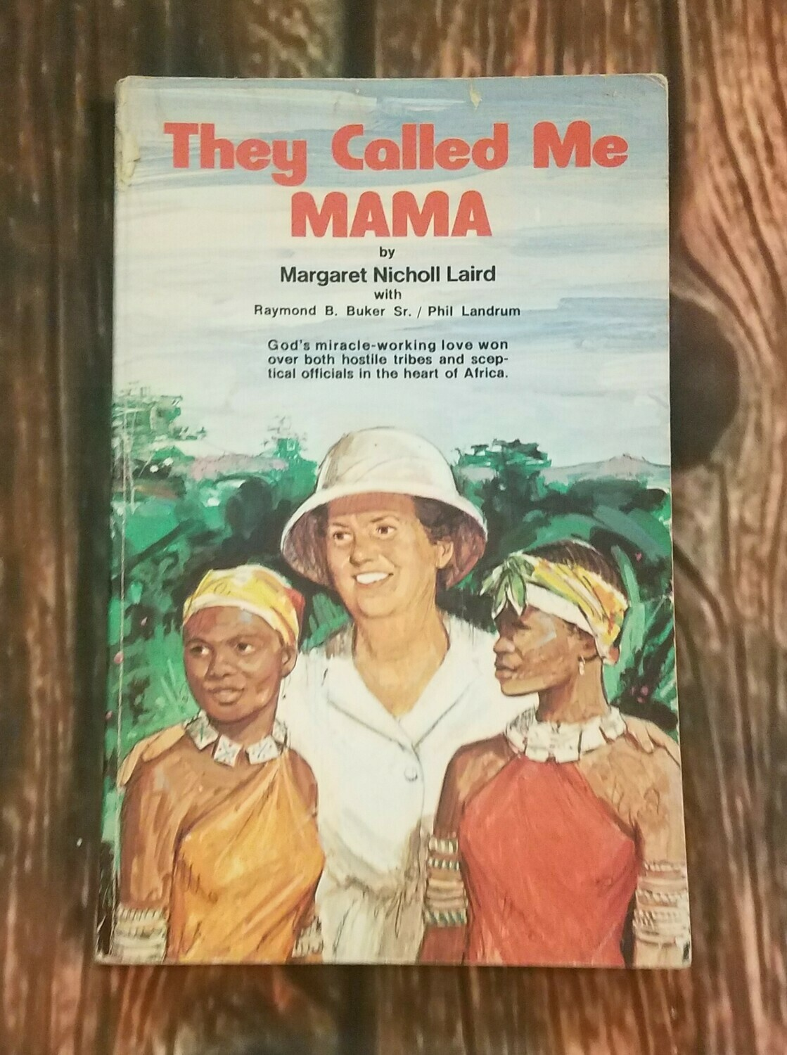 They Called me Mama by Margaret Nicholl Laird