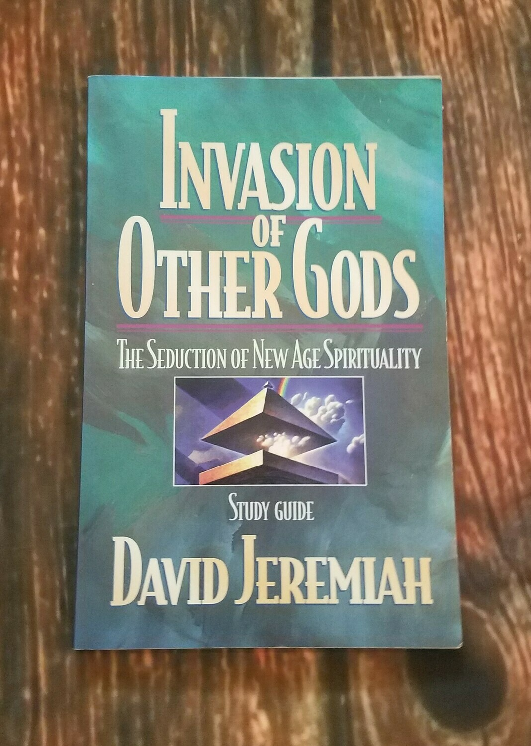 Invasion of Other Gods: The Seduction of New Age Spirituality Study Guide by David Jeremiah