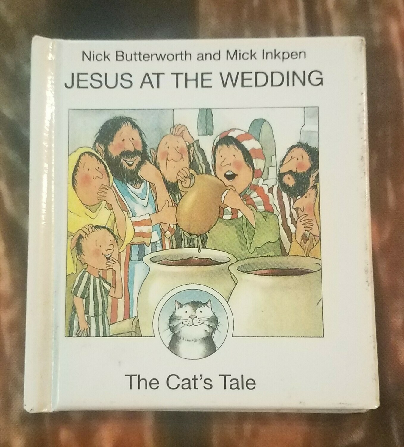 Jesus at The Wedding: The Cat's Tale by Nick Butterworth and Mick Inkpen