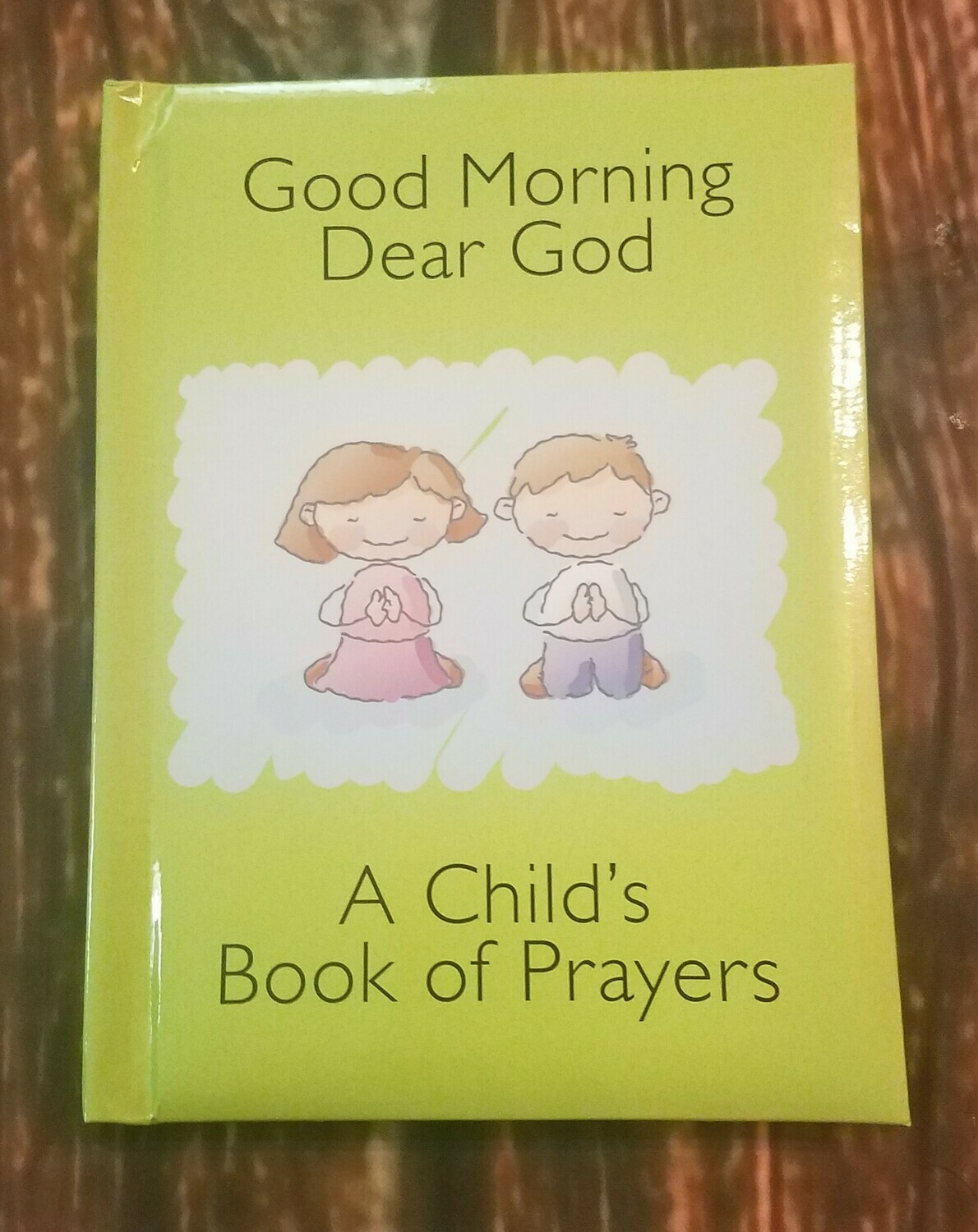 Good Morning Dear God: A Child's Book of Prayers by Flowerpot Press