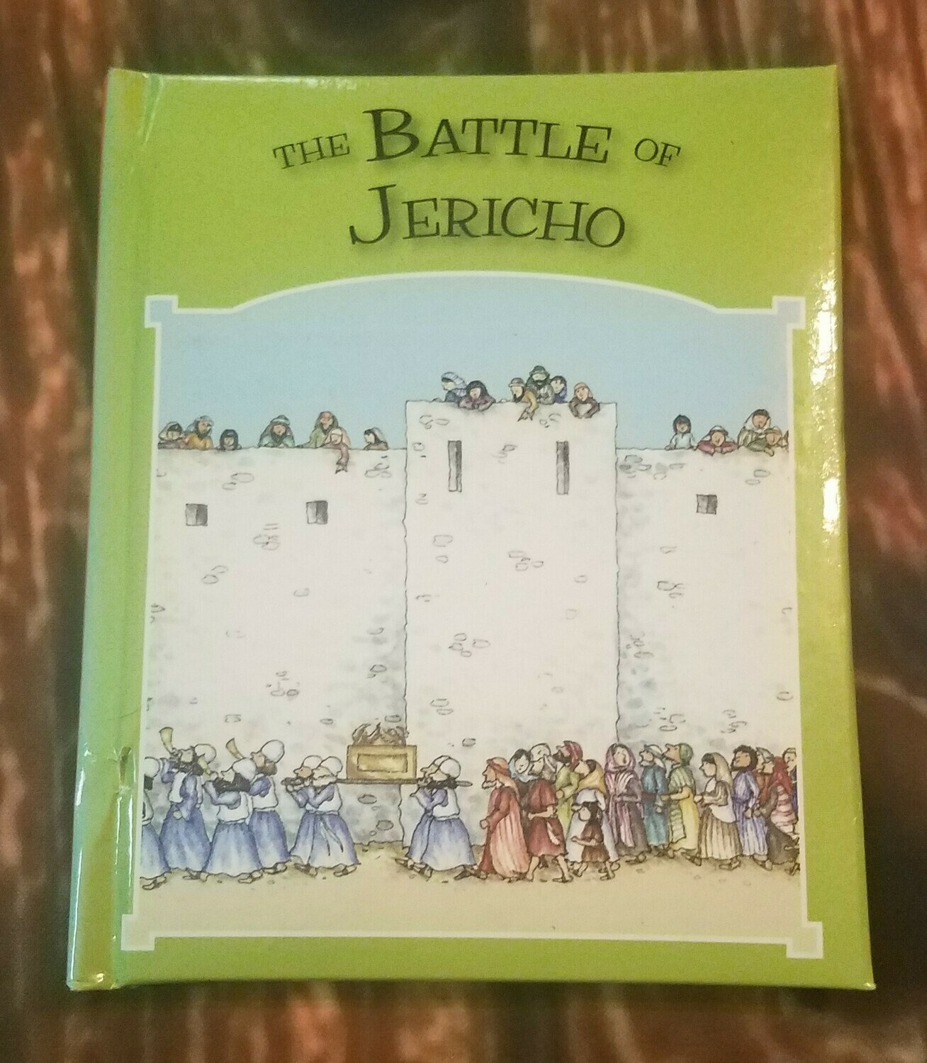 The Battle of Jericho by Tim and Jenny Wood