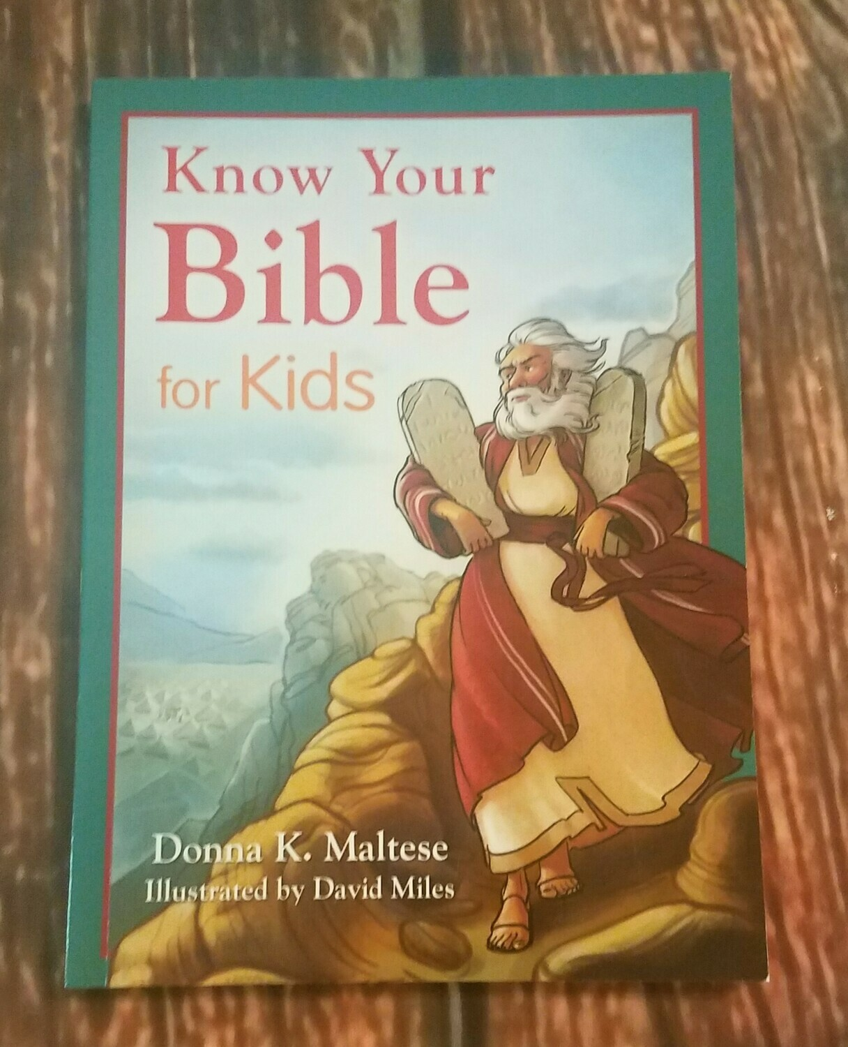 Know Your Bible for Kids by Donna K. Maltese and David Miles