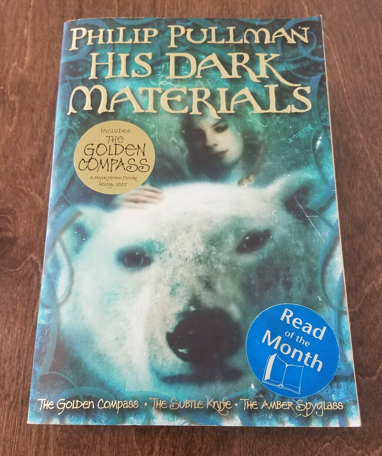 His Dark Materials: The Golden Compass, The Subtle Knife, and The Amber Spyglass by Philip Pullman