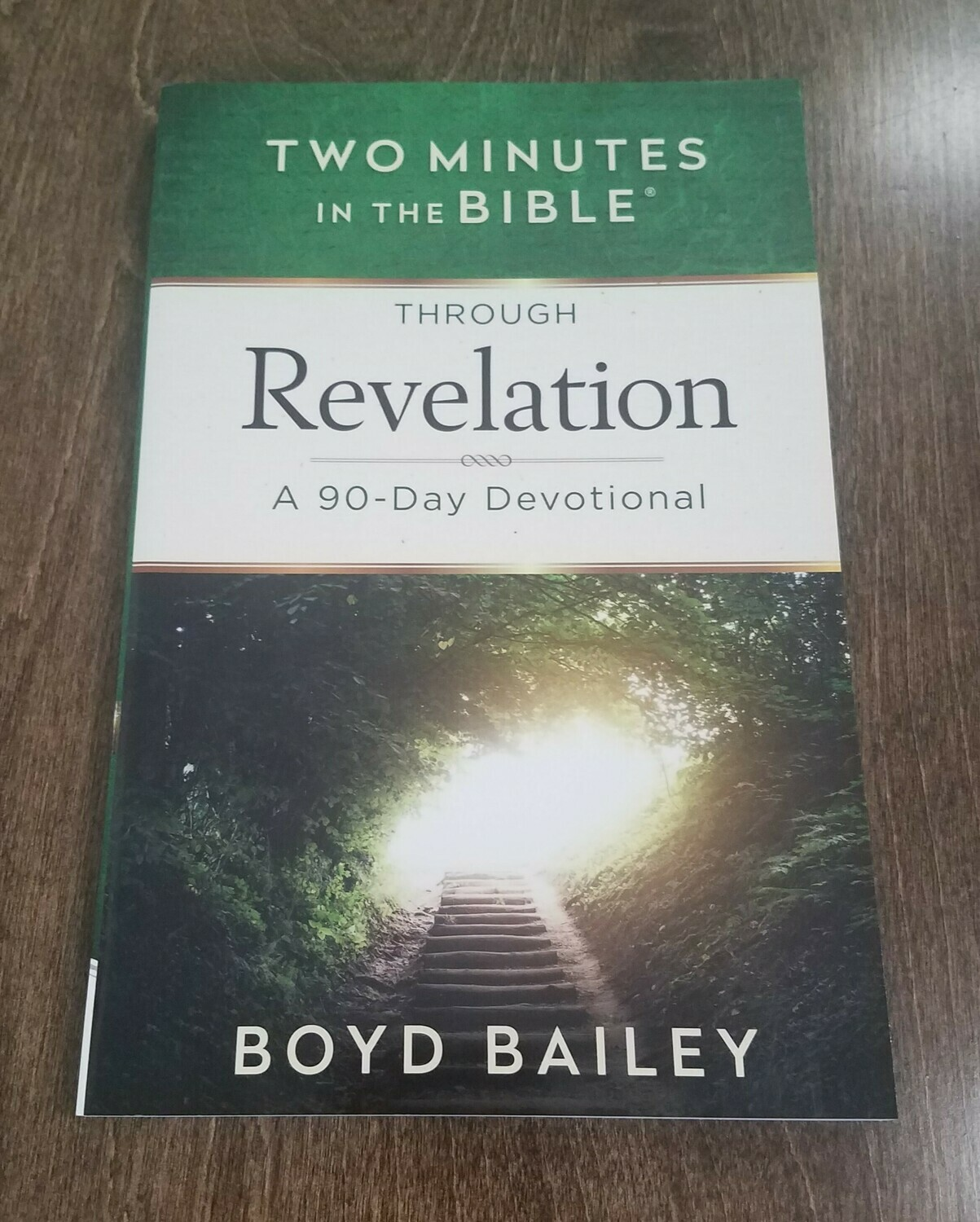 Two Minutes in the Bible Through Revelation: A 90-Day Devotional by Boyd Bailey