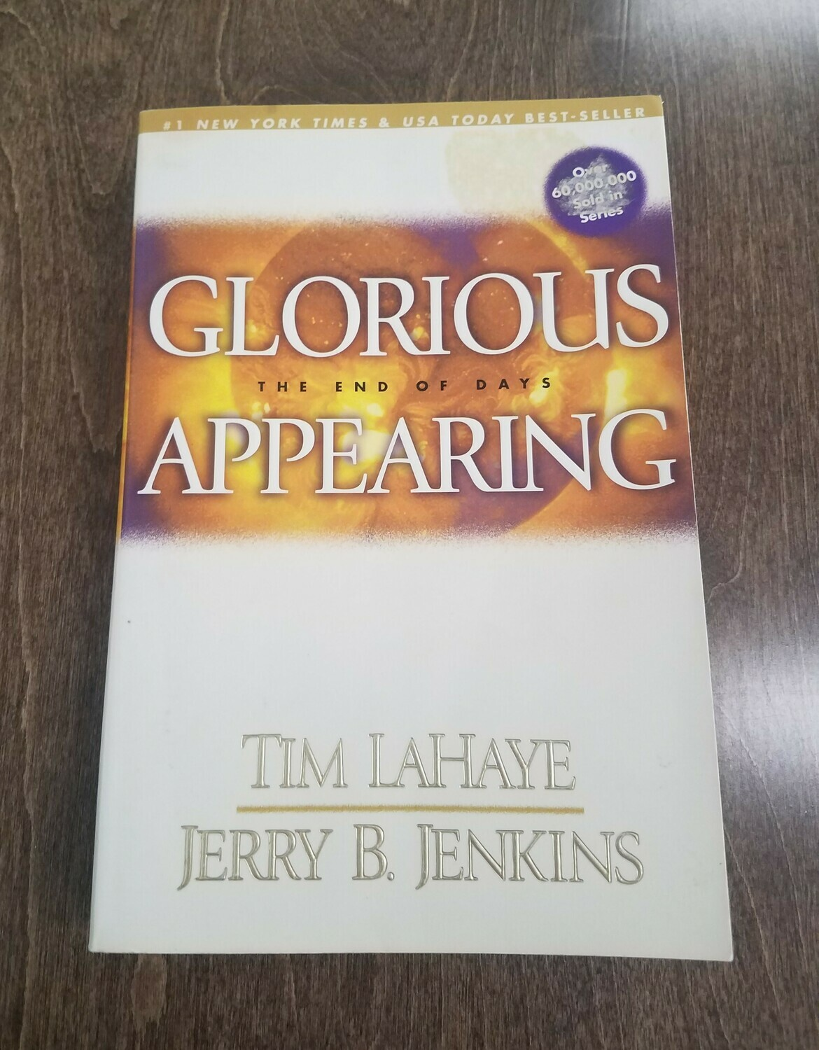 Glorious Appearing: The End of Days by Tim LaHaye and Jerry B. Jenkins - Paperback