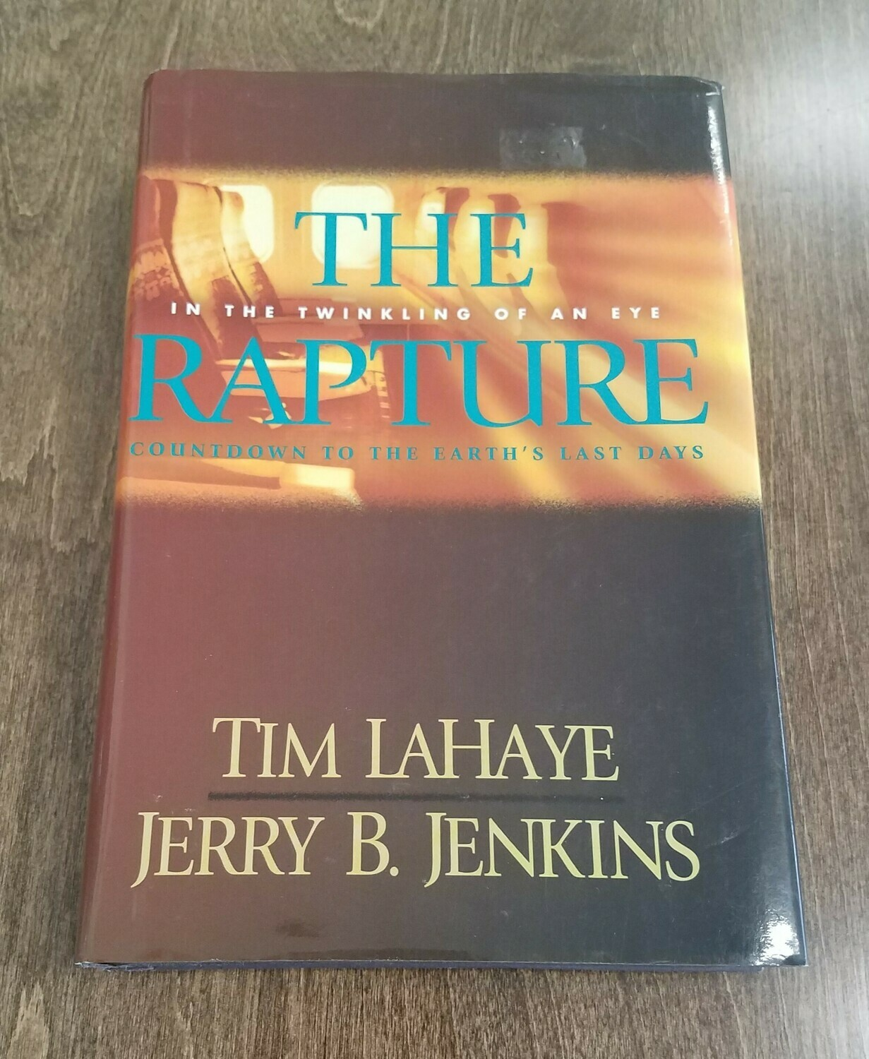The Rapture: In the Twinkle of An Eye by Tim LaHaye and Jerry B. Jenkins