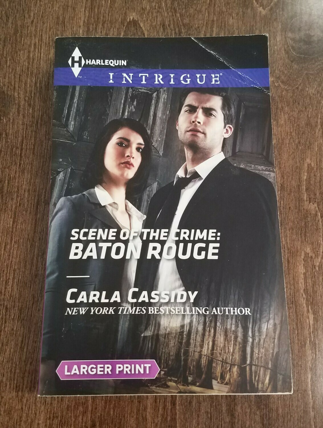 Scene of the Crime: Baton Rouge by Carla Cassidy