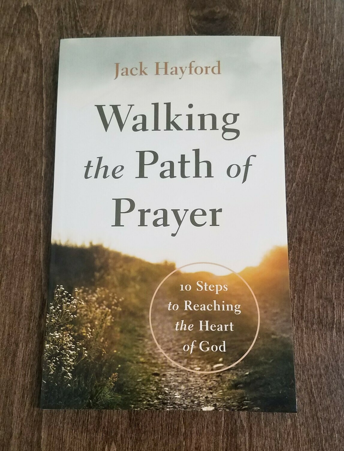 Walking the Path of Prayer by Jack Hayford