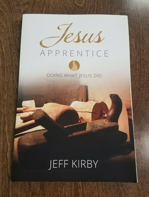Jesus Apprentice by Jeff Kirby