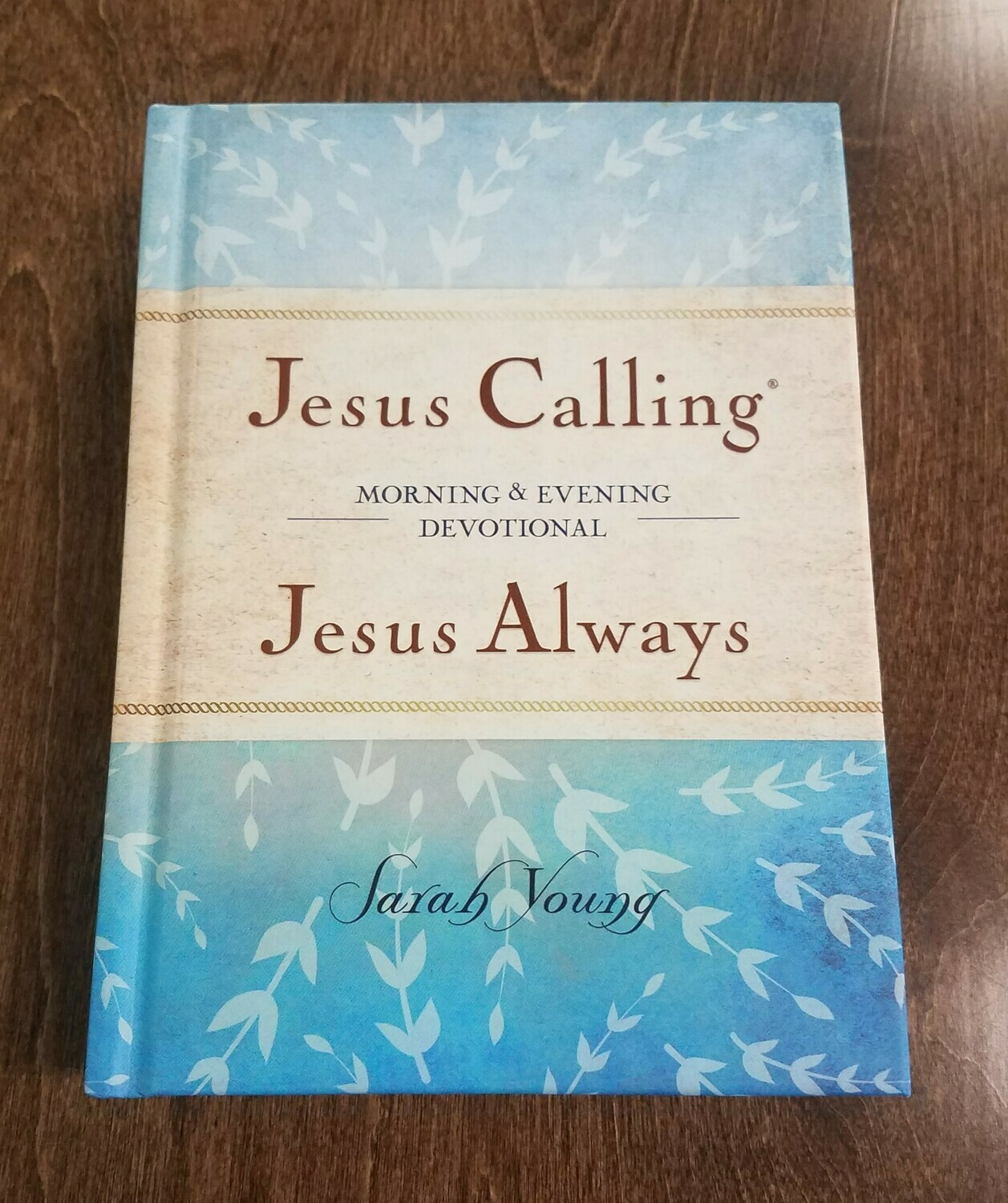 Jesus Calling - Jesus Always: Morning and Evening Devotional by Sarah Young