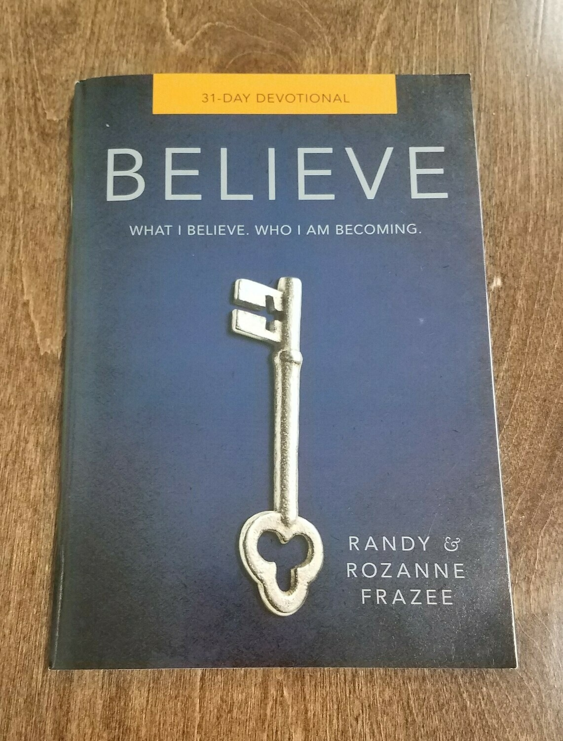 Believe by Randy and Rozanne Frazee