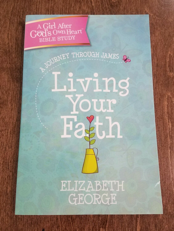 Living Your Faith by Elizabeth George