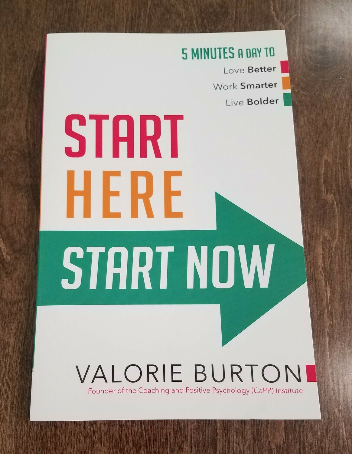 Start Here, Start Now by Valorie Burton