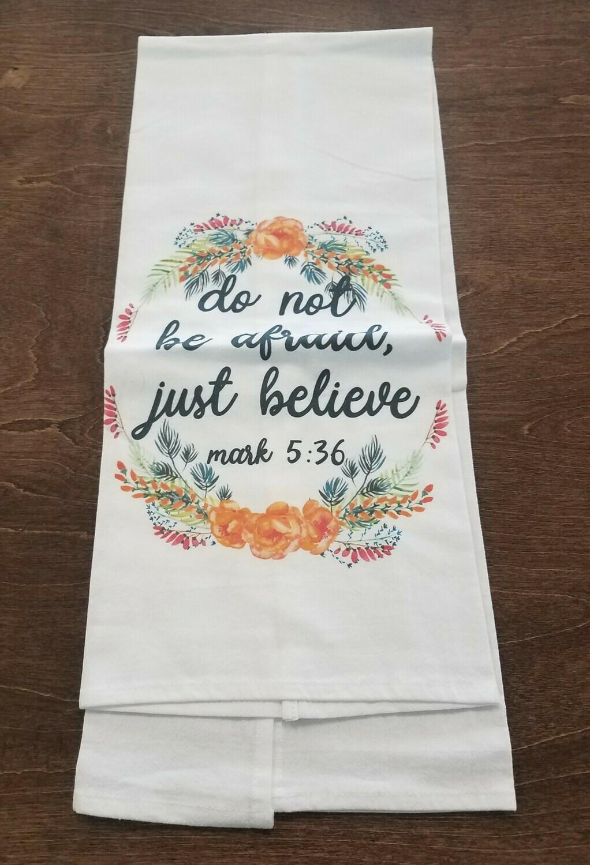 Do Not Be Afraid Just Believe Tea Towel