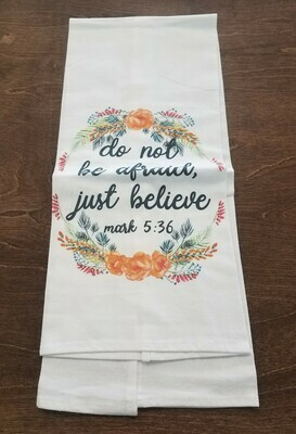 Do Not Be Afraid Just Believe Tea Towel
