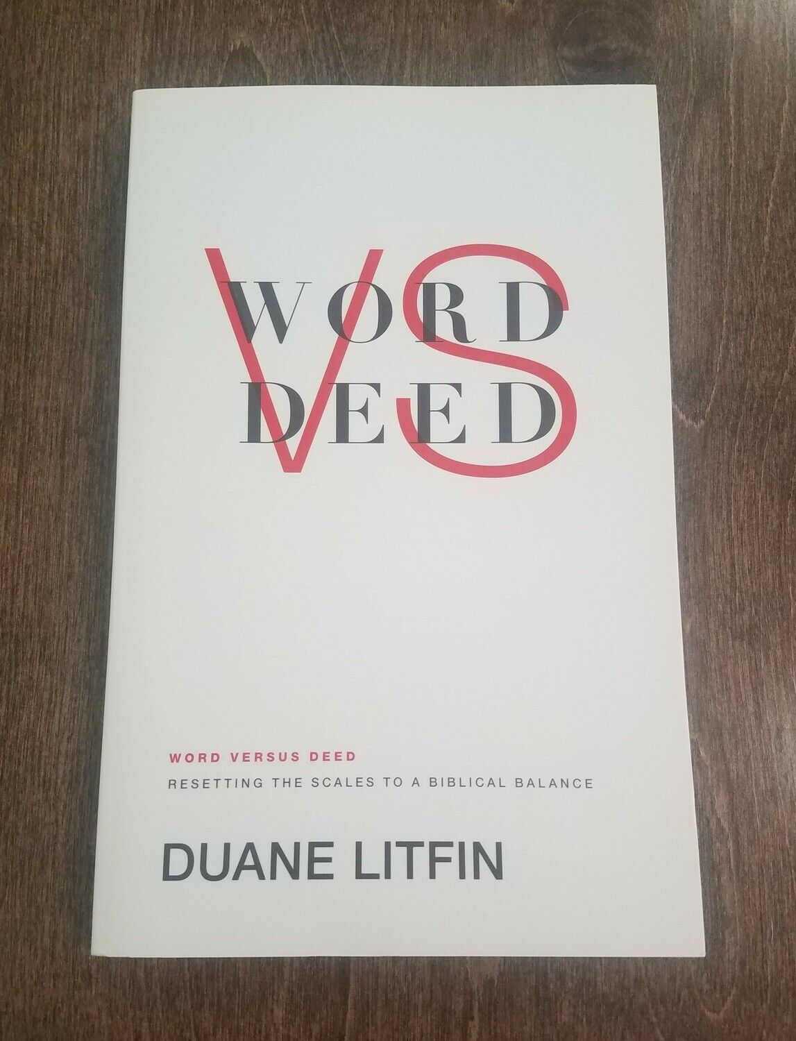Word Vs Deed by Duane Litfin
