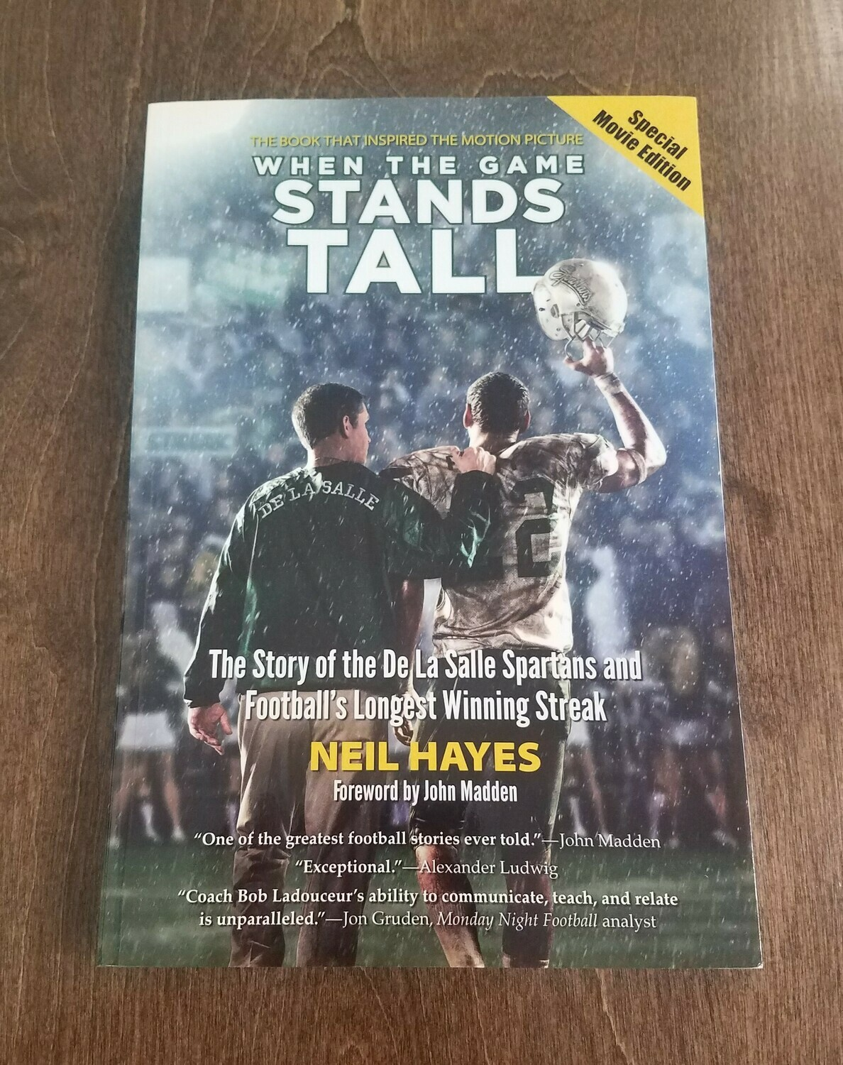 When the Game Stands Tall by Neil Hayes and John Madden