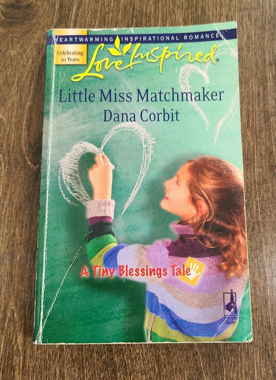 Little Miss Matchmaker by Dana Corbit