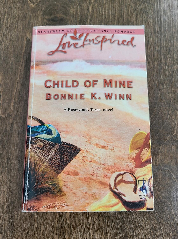 Child of Mine by Bonnie K. Winn