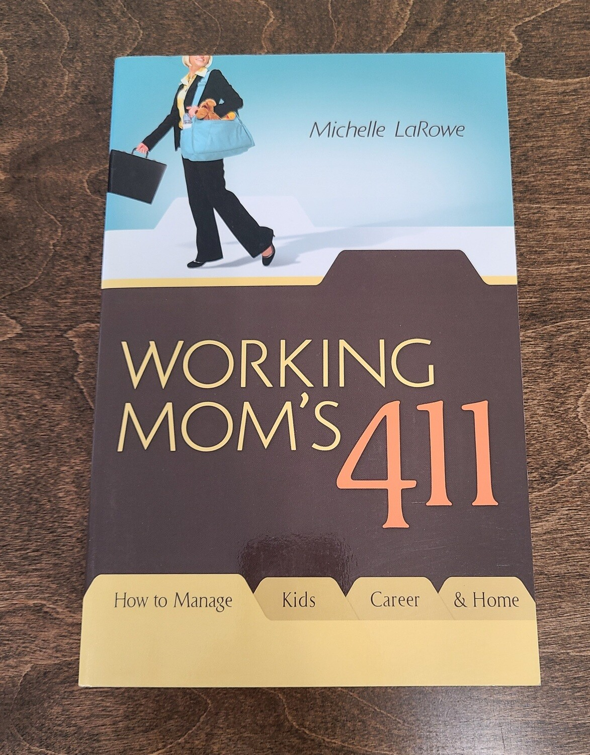 Working Mom's 411 by Michelle LaRowe
