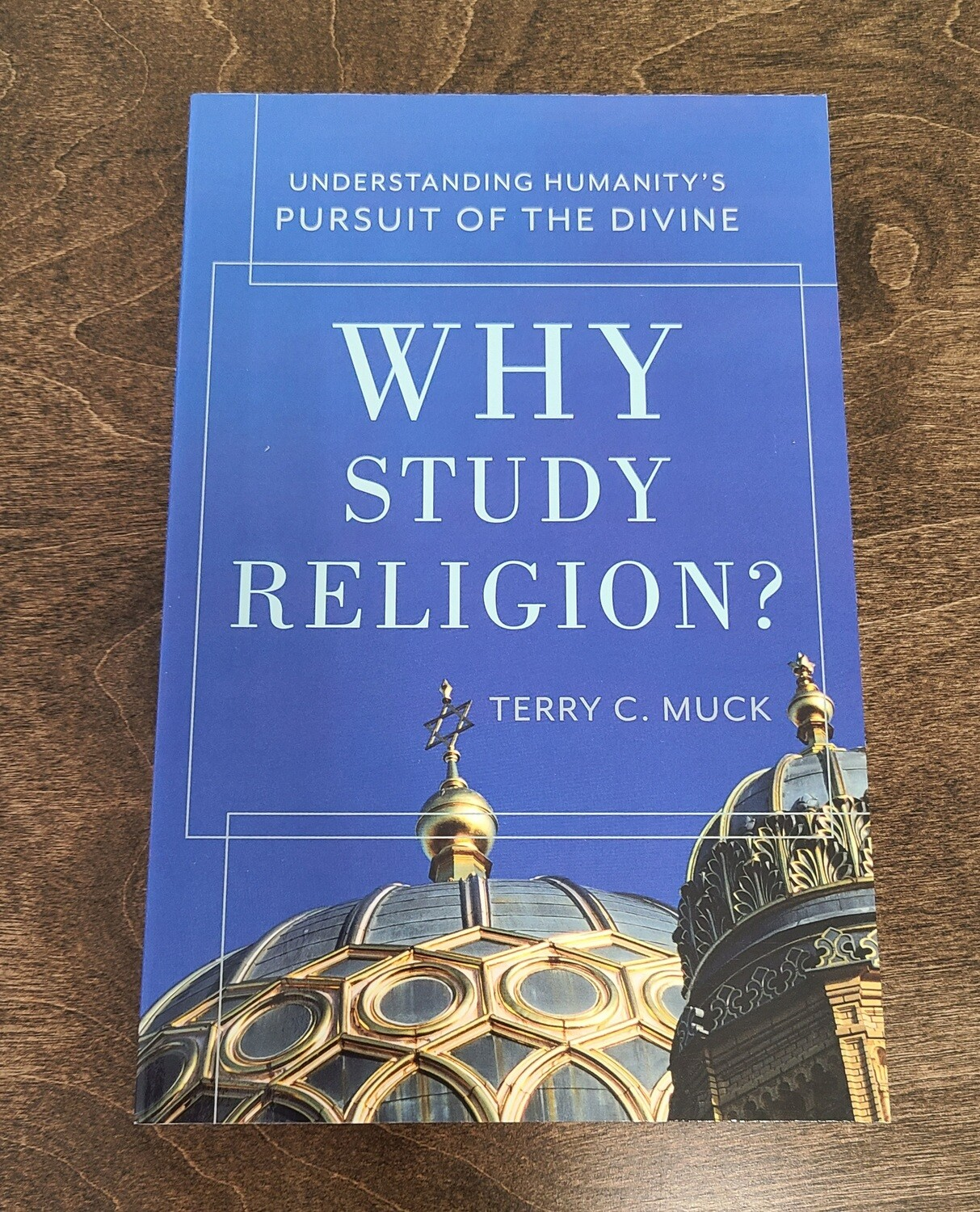 Why Study Religion? by Terry C. Muck