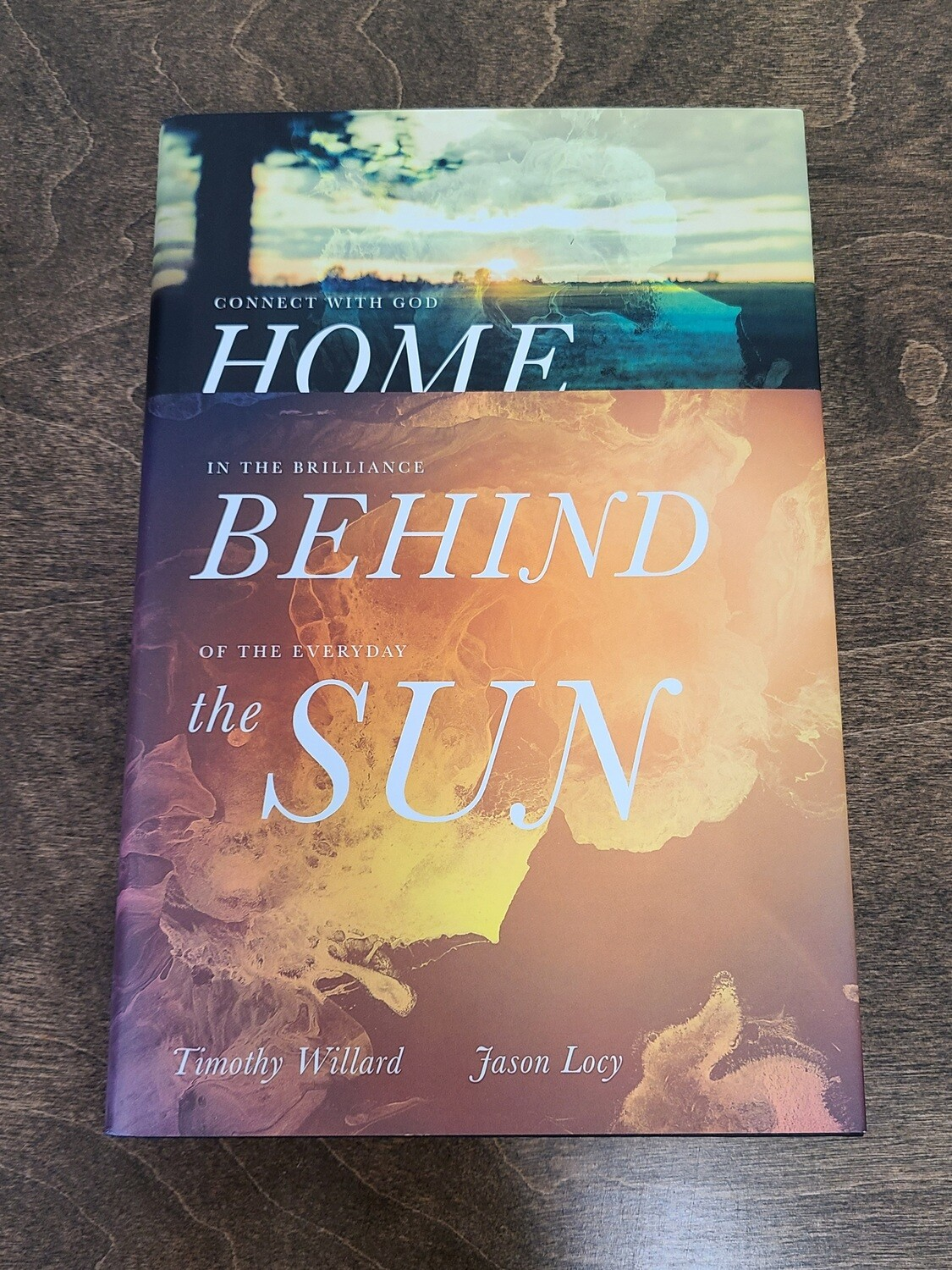Home behind the Sun by Timothy Willard and Jason Locy