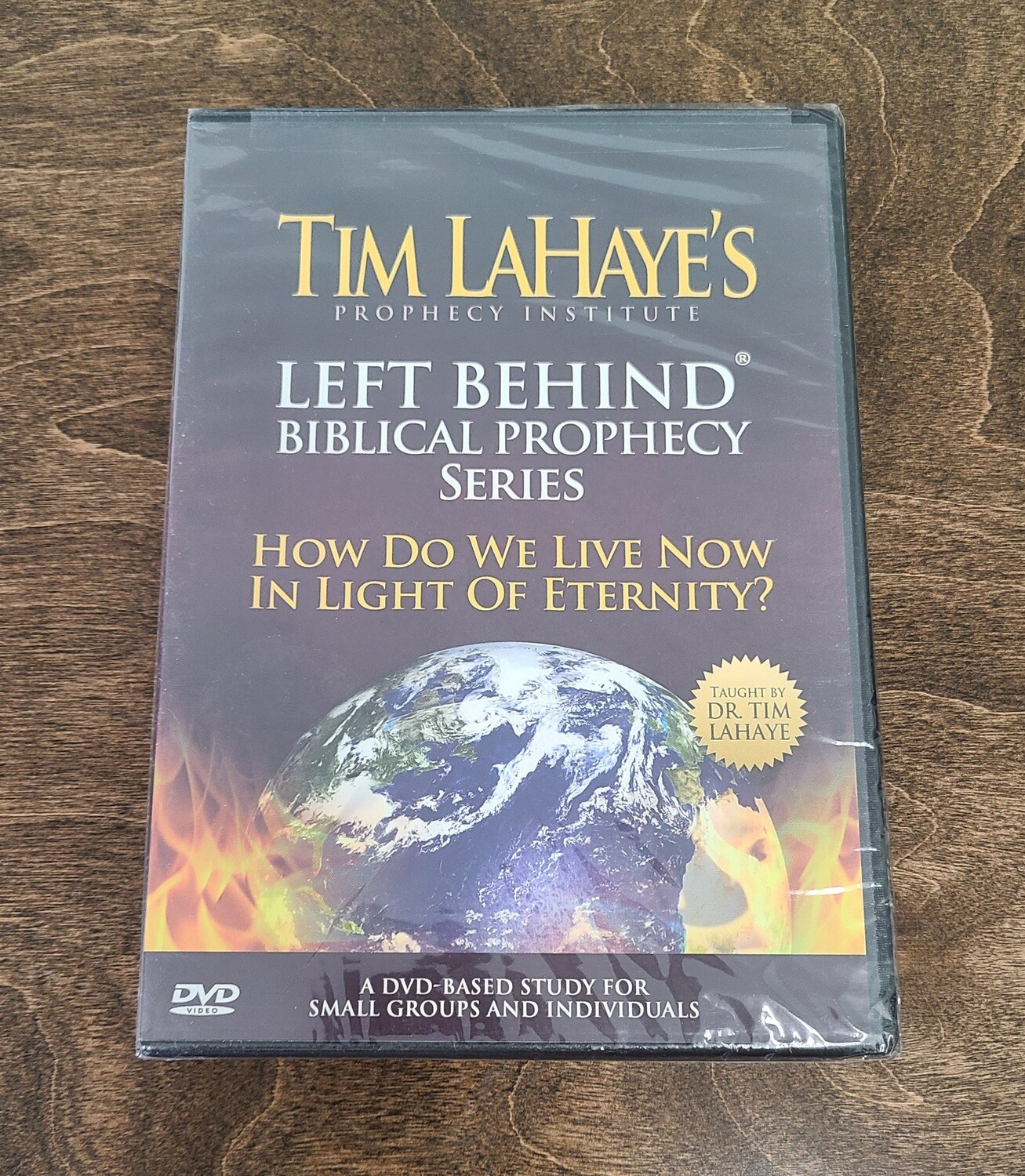 Tim LaHaye's Left Behind Biblical Prophecy Series: How Do we Live Now in Light of Eternity?