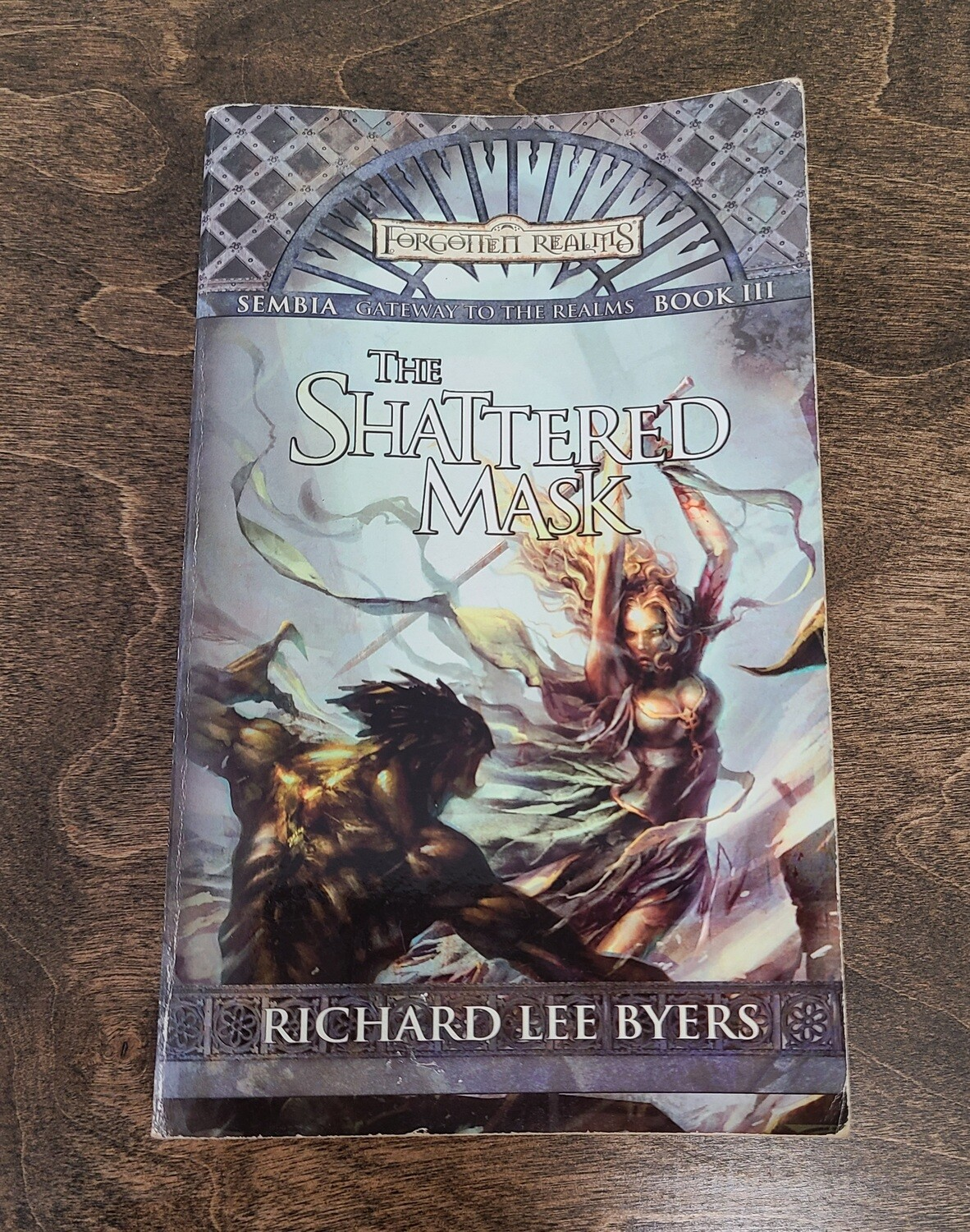 Gateway to the Realms: The Shattered Mask by Richard Lee Byers