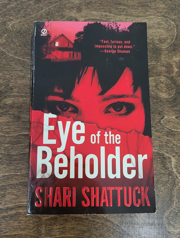 Eye of the Beholder by Shari Shattuck