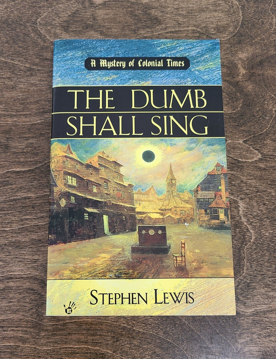 The Dumb Shall Sing by Stephen Lewis