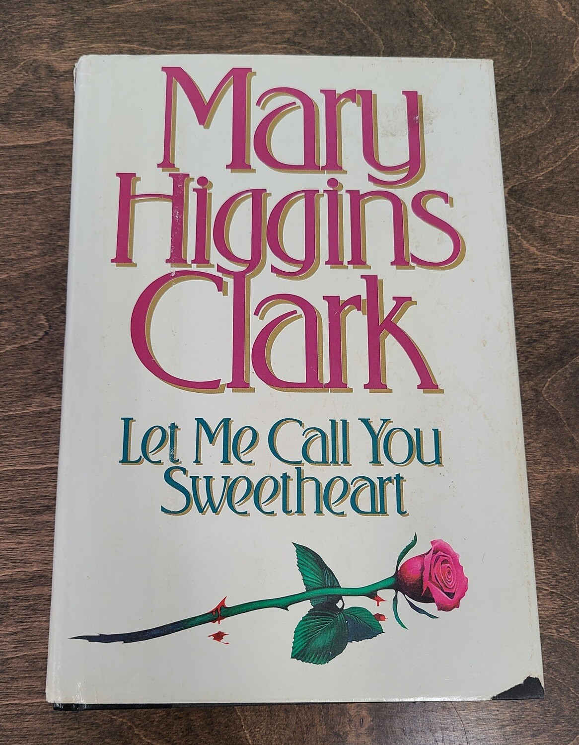 Let Me Call You Sweetheart by Mary Higgins Clark - Hardback