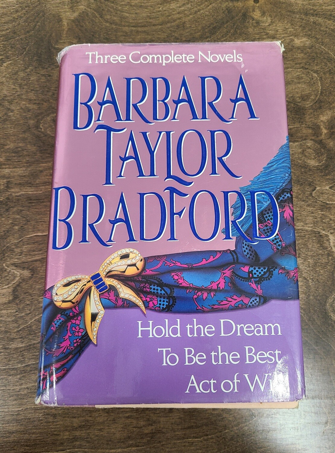 Hold the Dream, To Be the Best, and Act of Will by Barbara Taylor Bradford