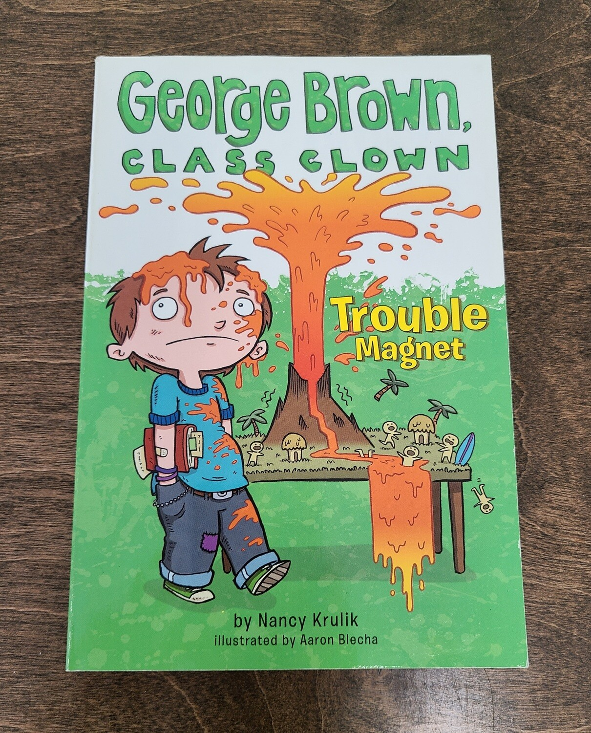 George Brown, Class Clown: Trouble Magnet by Nancy Krulik and Aaron Blecha