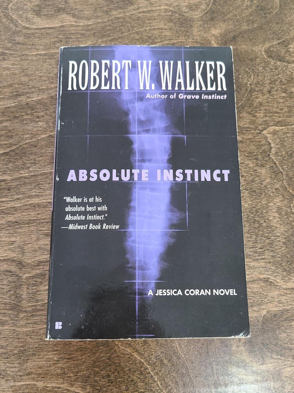 Absolute Instinct by Robert W. Walker