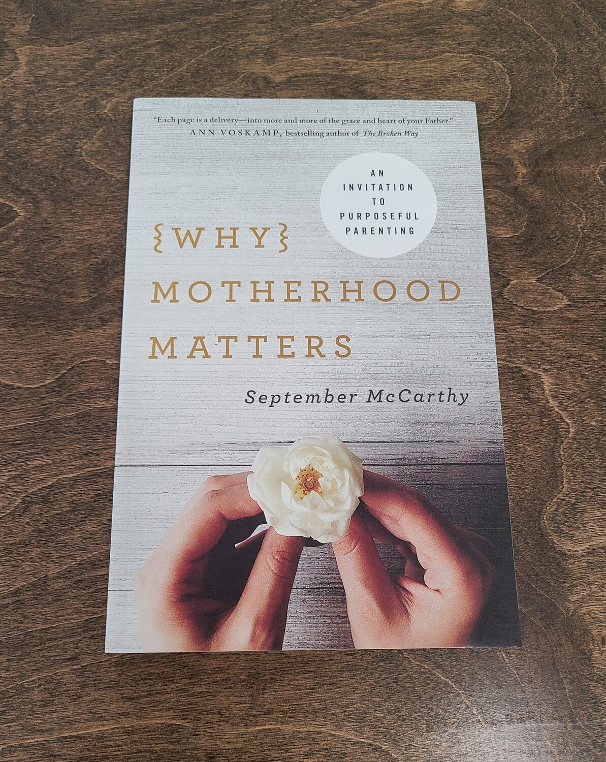 (Why) Motherhood Matters by September McCarthy