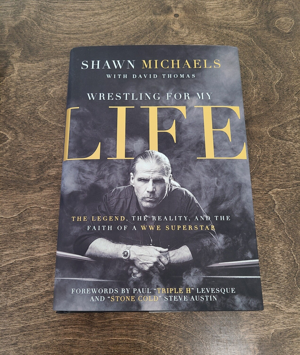 Wrestling for my Life by Shawn Michaels with David Thomas