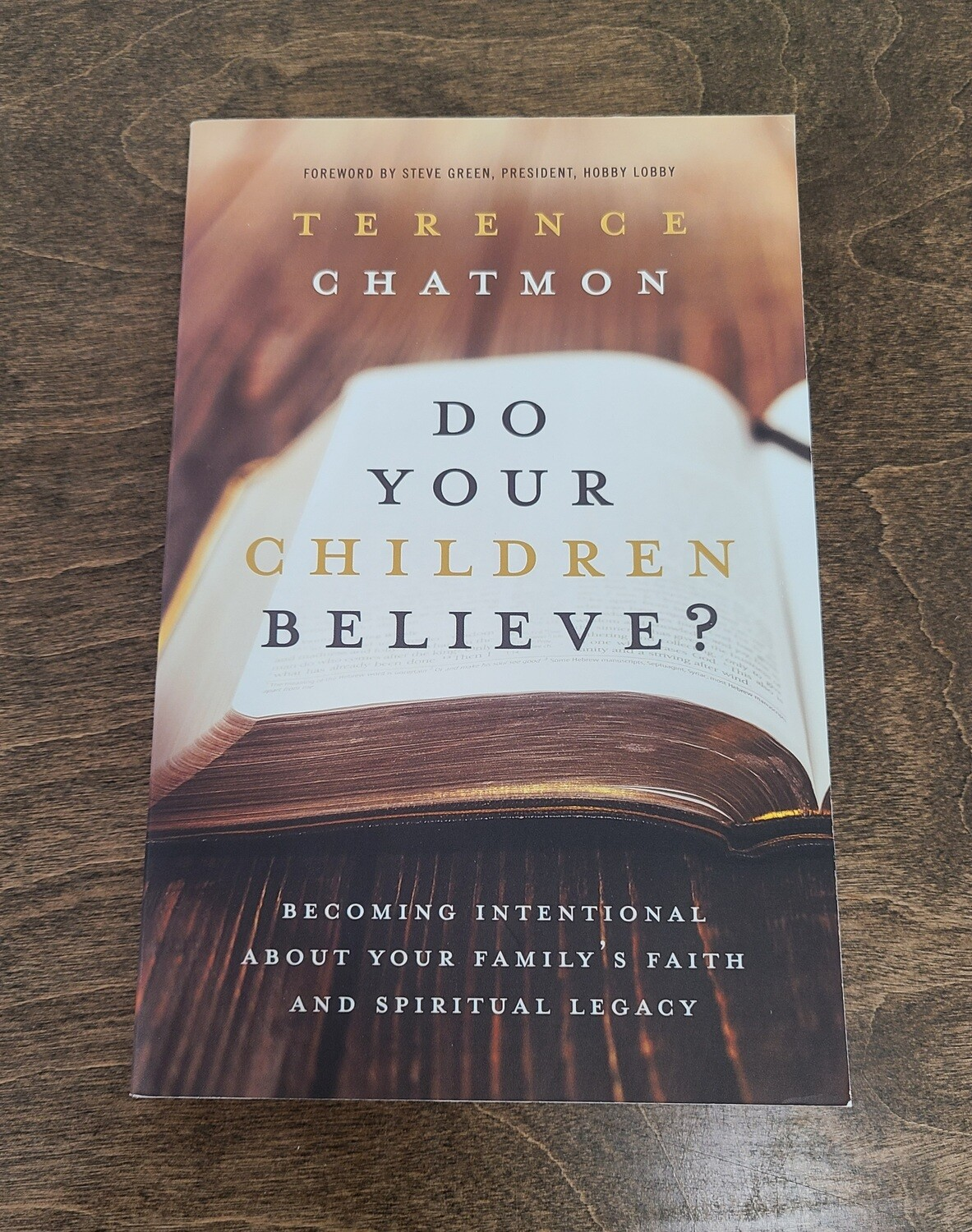 Do Your Children Believe? by Terence Chatmon