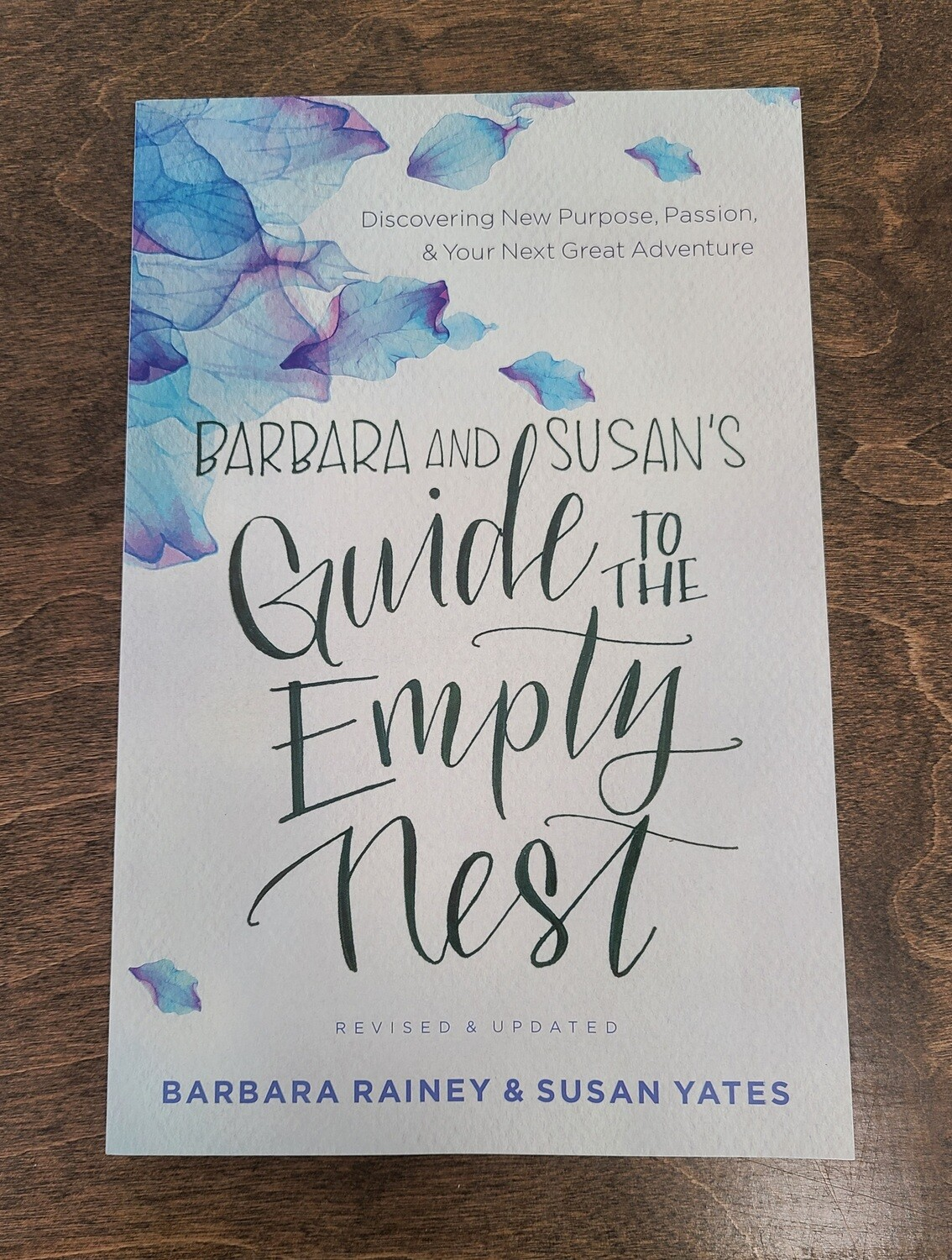 Barbara and Susan's Guide to the Empty Nest by Barbara Rainey and Susan Yates