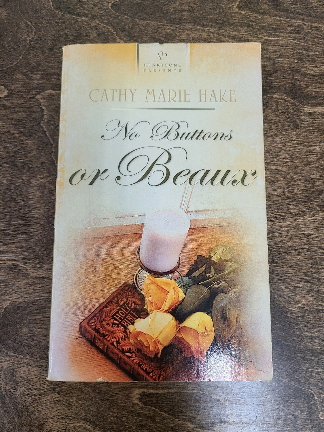 No Buttons or Beaux by Cathy Marie Hake