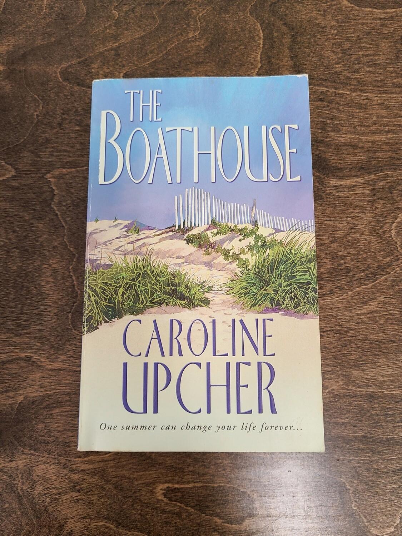 The Boathouse by Caroline Upcher